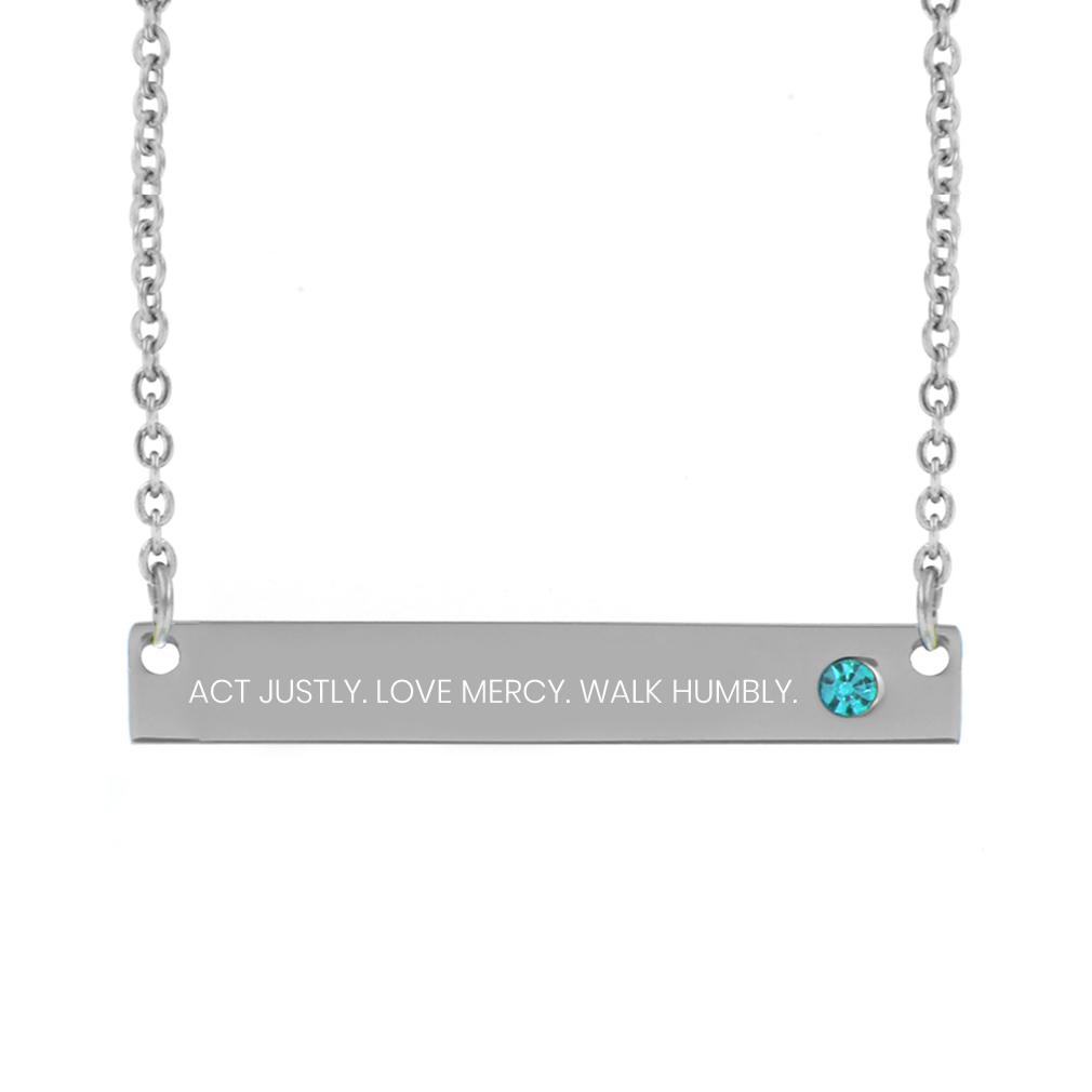 Act Justly. Love Mercy. Walk Humbly. Birthstone Necklace - LDP-BSN-ALW
