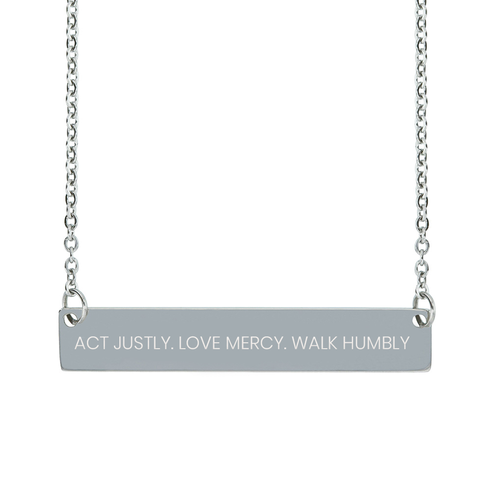 Act Justly. Love Mercy. Walk Humbly. Horizontal Bar Necklace - LDP-HBN-ALW