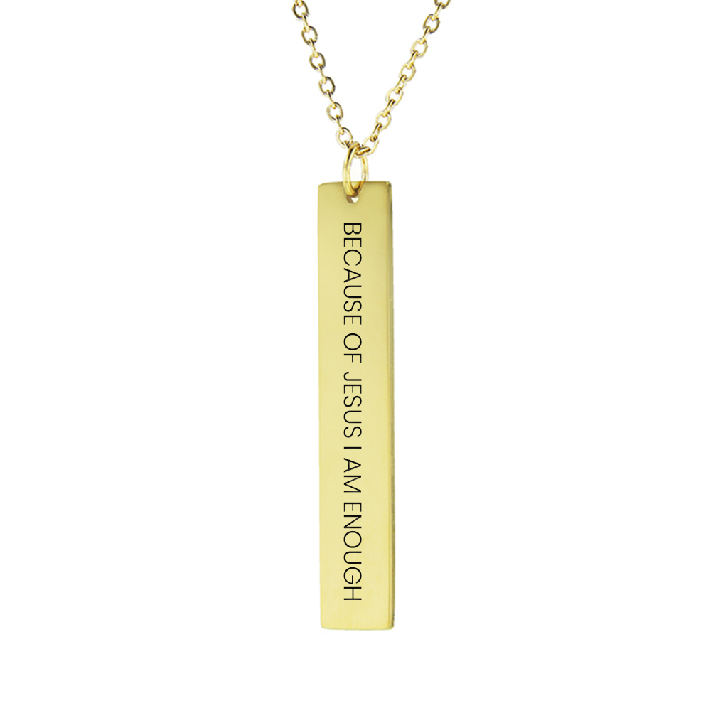 Because of Jesus I Am Enough Vertical Bar Necklace - LDP-VBN-BJIAE