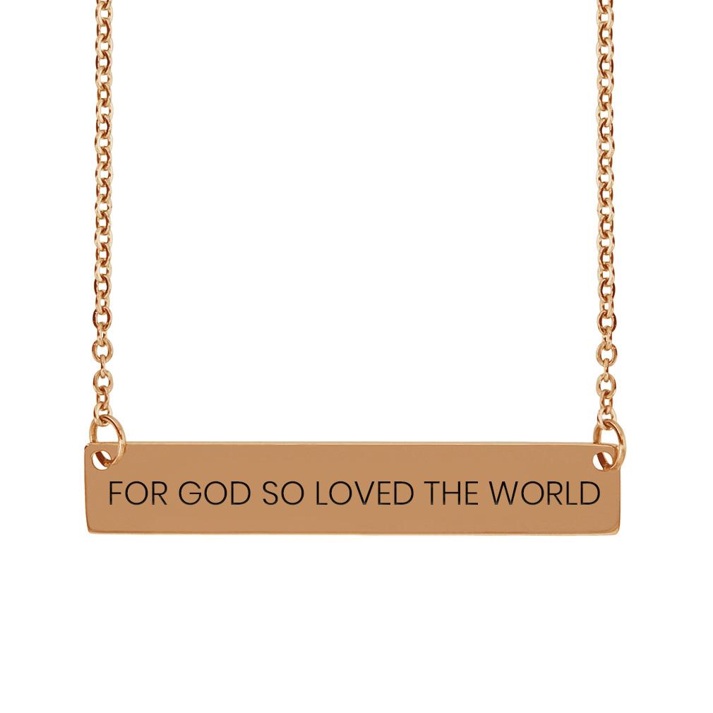 For God So Loved the World Horizontal Bar Necklace - LDP-HBN-FORGODLOVE