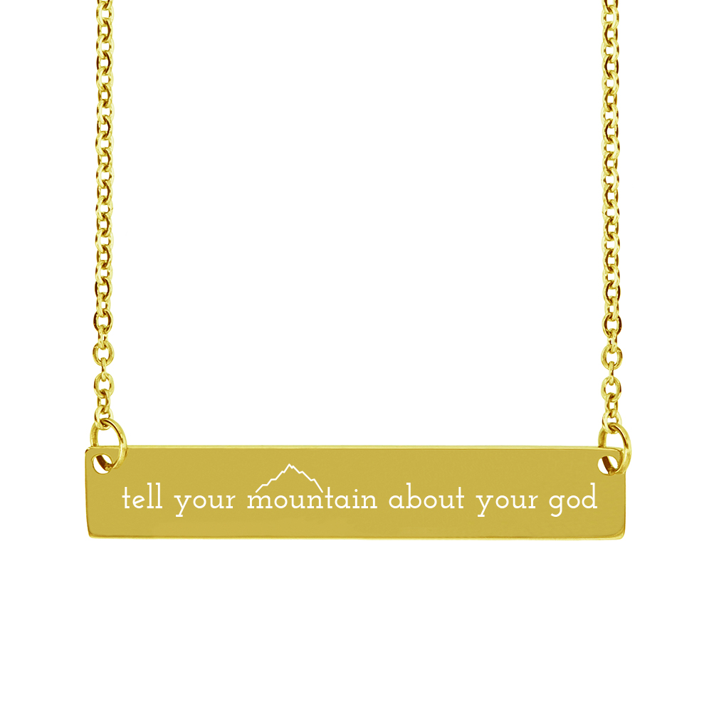 Tell Your Mountain About Your God Horizontal Bar Necklace - LDP-HBN-TMAG