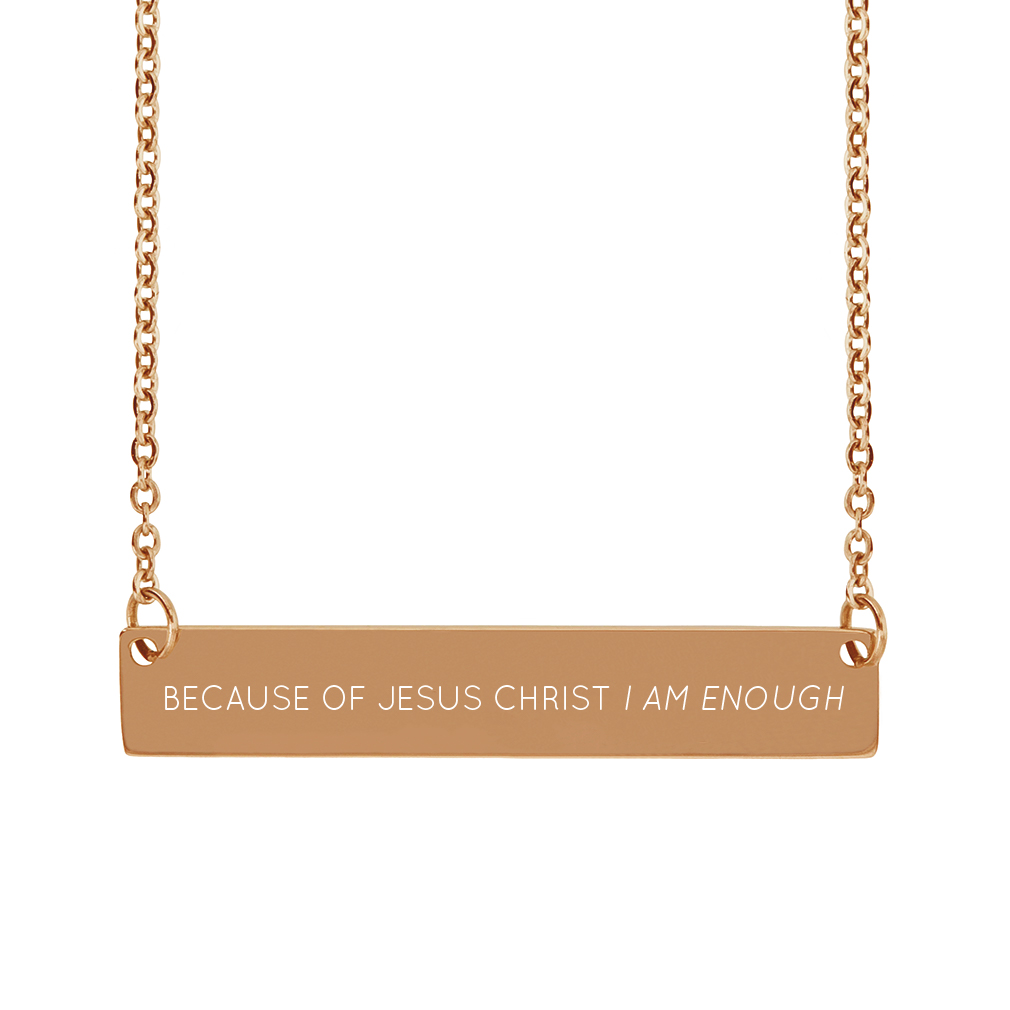 Because of Jesus Christ, I Am Enough Horizontal Bar Necklace - LDP-HBN-ENOUGH