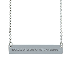 Because of Jesus Christ, I Am Enough Horizontal Bar Necklace i am enough bar necklace, christian necklace, christian jewelry, jesus christ necklace, christian horizontal bar necklace